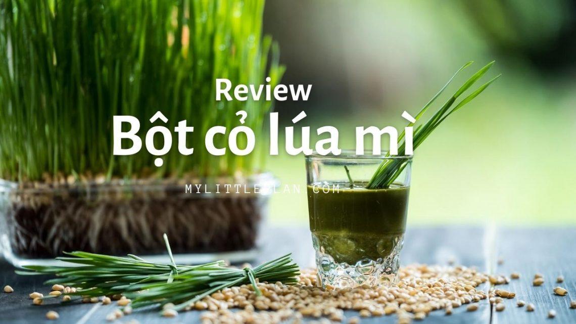 Review bột cỏ lúa mì